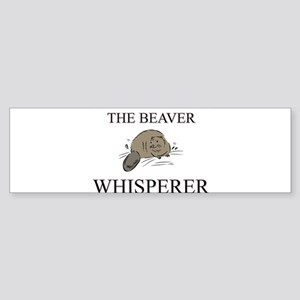 The Beaver Whisperer Bumper Sticker