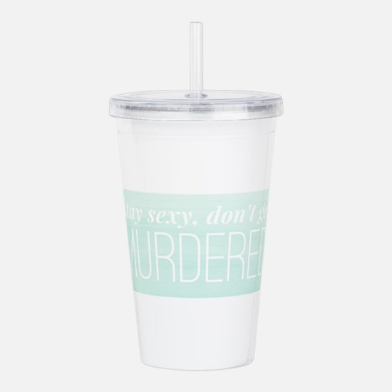 My Favorite Murder SSD Acrylic Double-wall Tumbler