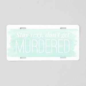 My Favorite Murder SSDGM Aluminum License Plate