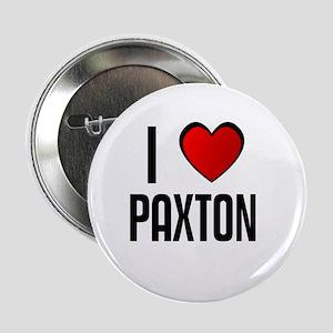 I LOVE PAXTON Button