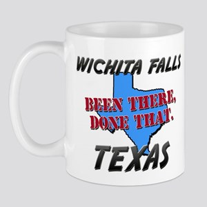 wichita falls texas - been there, done that Mug