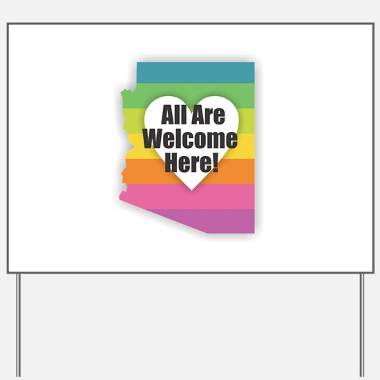 Arizona - All Are Welcome Here Yard Sign