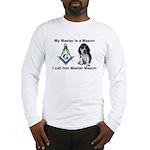 Masons best friend Long Sleeve T-Shirt