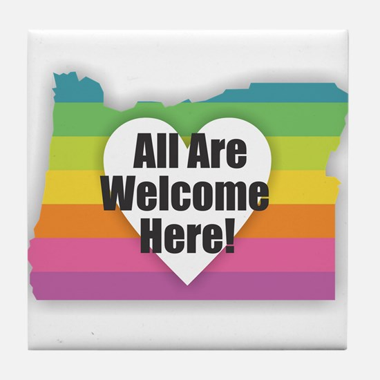 Oregon - All Are Welcome Here Tile Coaster