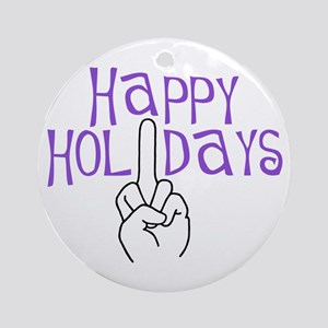 happy holidays middle finger round ornament
