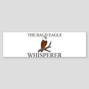 The Bald Eagle Whisperer Bumper Sticker
