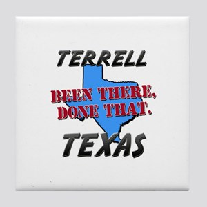 terrell texas - been there, done that Tile Coaster