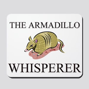 The Armadillo Whisperer Mousepad