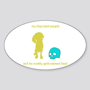 Your adorable maneating dog Oval Sticker