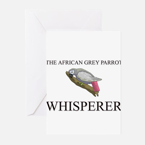 The African Grey Parrot Whisperer Greeting Cards (
