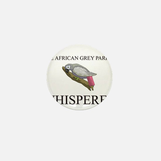 The African Grey Parrot Whisperer Mini Button