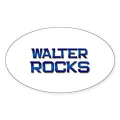 walter rocks Oval Decal