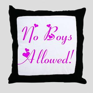 No Boys Allowed! Throw Pillow