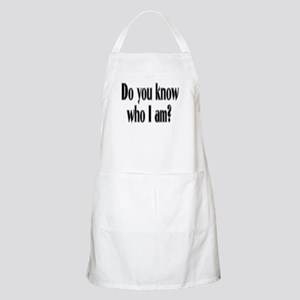 Do You Know Who I Am? BBQ Apron