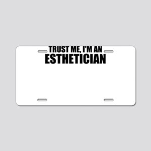 Trust Me, I'm An Esthetician Aluminum License
