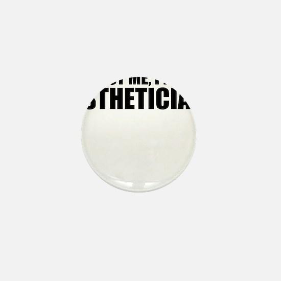 Trust Me, I'm An Esthetician Mini Button