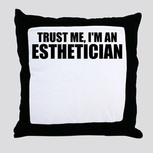 Trust Me, I'm An Esthetician Throw Pillow