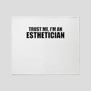 Trust Me, I'm An Esthetician Throw Blanket