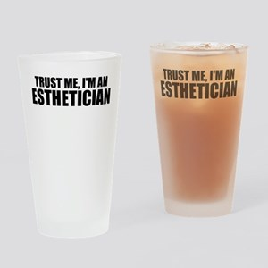 Trust Me, I'm An Esthetician Drinking Glass