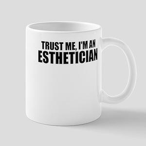 Trust Me, I'm An Esthetician Mugs