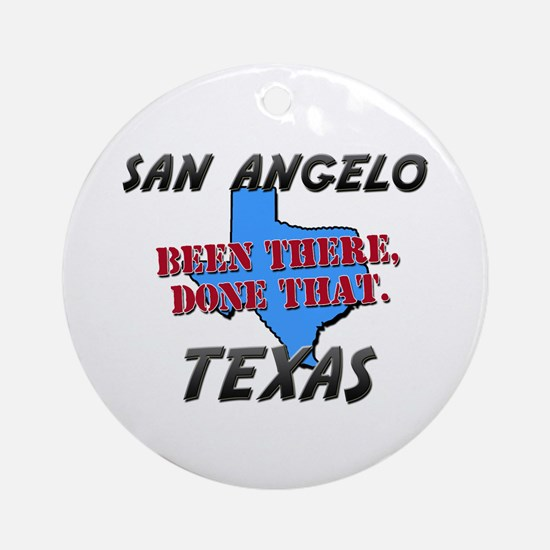 san angelo texas - been there, done that Ornament