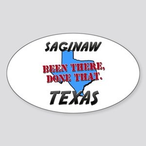 saginaw texas - been there, done that Sticker (Ova