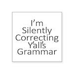 I'm Silently Correcting Yalls Grammar Sticker