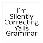 I'm Silently Correcting Yalls Grammar Square Car M