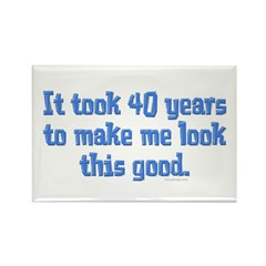 It took 40 years to... Rectangle Magnet (10 pack)