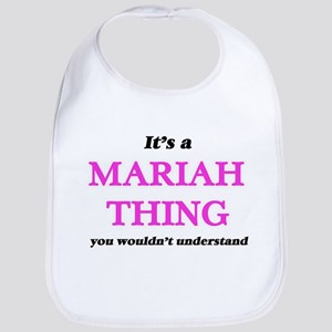 It's a Mariah thing, you wouldn't Baby Bib