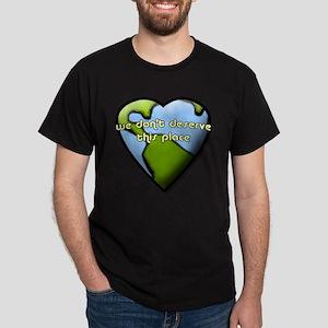 Deserve this Place - Dark T-Shirt