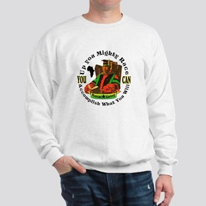 Up You Mighty Race Sweatshirt