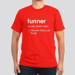Funny funner definition T-Shirt