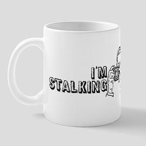 I'm Stalking You Mug