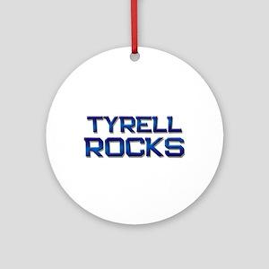 tyrell rocks Ornament (Round)