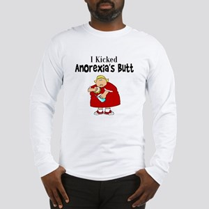 I Kicked Anorexia's Butt Long Sleeve T-Shirt