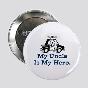 """My Uncle is My Hero 2.25"""" Button"""