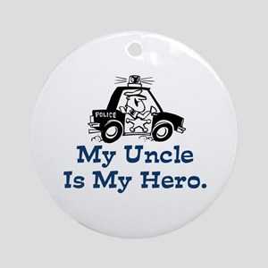 My Uncle is My Hero Ornament (Round)