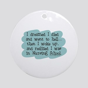 Nursing School Hell Ornament (Round)