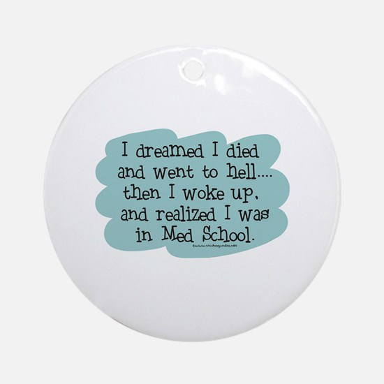 Med School Hell Ornament (Round)