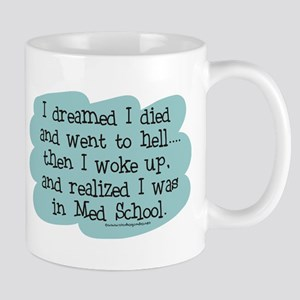 Med School Hell Mug