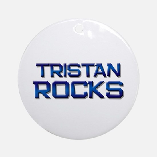 tristan rocks Ornament (Round)