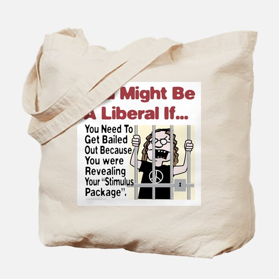 A Liberal's Stimulus Package Tote Bag