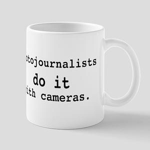 Photojournalists do it ... Mug