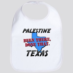 palestine texas - been there, done that Bib