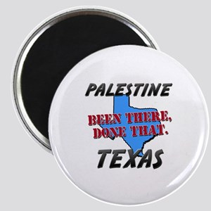palestine texas - been there, done that Magnet