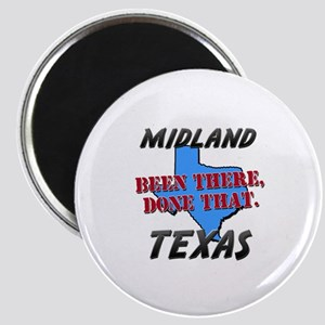 midland texas - been there, done that Magnet
