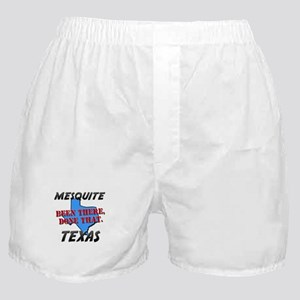 mesquite texas - been there, done that Boxer Short