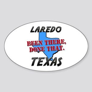 laredo texas - been there, done that Sticker (Oval