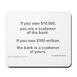 Customer of the Bank Mousepad